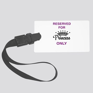 Reserved for Princess only Large Luggage Tag