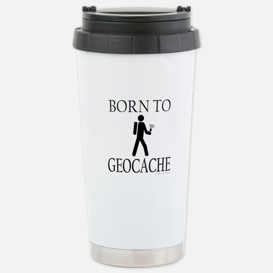 BORN TO GEOCACHE Stainless Steel Travel Mug