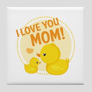 I Love You Mom Tile Coaster
