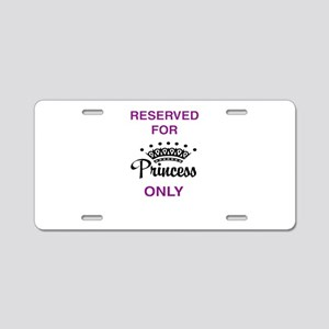 Reserved for Princess only Aluminum License Plate