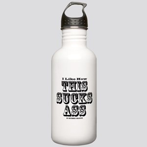 I like how this sucks ass Stainless Water Bottle 1