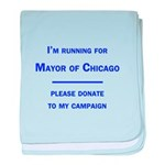 Running for Mayor of Chicago baby blanket