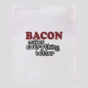 Bacon Makes Everything Better Throw Blanket