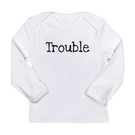 TROUBLE Long Sleeve Infant T-Shirt