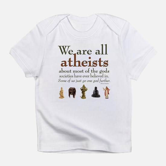 We're All Atheists Infant T-Shirt