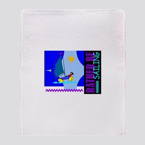 Rather Be Sailing Throw Blanket
