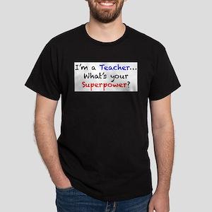 Teacher Superpower Dark T-Shirt