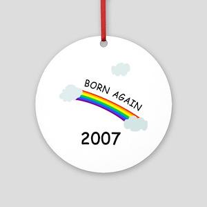 Born again 2007 Ornament (Round)