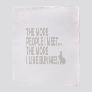 THE MORE PEOPLE I MEET... THE Throw Blanket