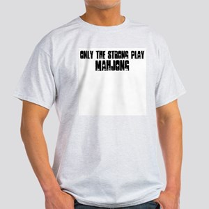 Only the strong play mahjong Light T-Shirt