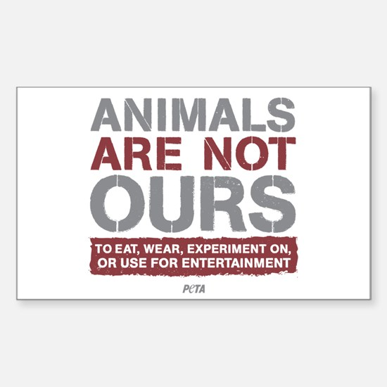 Animals Are Not Ours Sticker (Rectangle)
