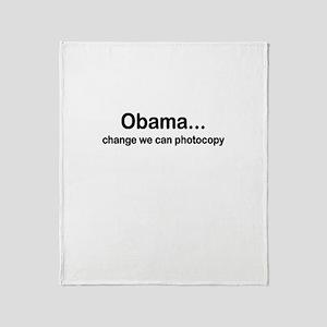 OBAMA CHANGE WE CAN PHOTOCOPY Throw Blanket