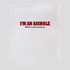 I'M AN ASSHOLE WHAT'S YOUR EX Throw Blanket