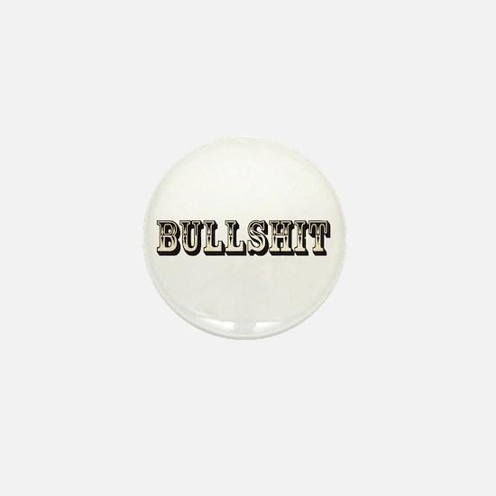 Bullshit Mini Button