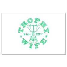 Trophy Wife Since 2011 mint green Large Poster