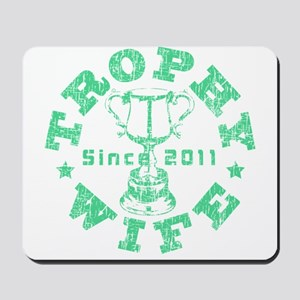 Trophy Wife Since 2011 mint green Mousepad