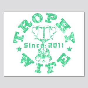 Trophy Wife Since 2011 mint green Small Poster
