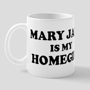 Mary Jane Is My Homegirl Mug