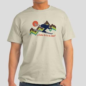 I'd Rather Be On The Slopes Light T-Shirt