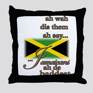 Jamaicans ah de baddest! - Throw Pillow