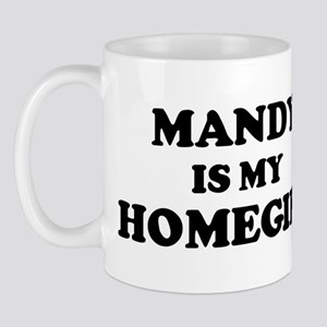 Mandy Is My Homegirl Mug