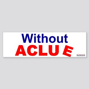 Without ACLUe<br>Bumper Sticker