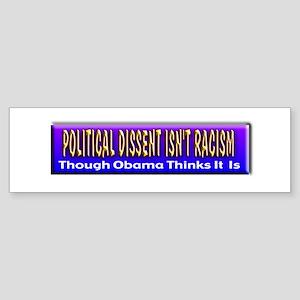 Political Dissent Isn't Racis Sticker (Bumper)