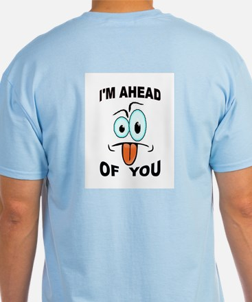 YOU'RE BEHIND ME T-Shirt