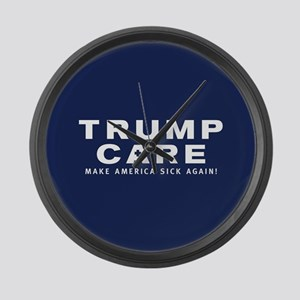 TrumpCare Make America Sick Again Large Wall Clock