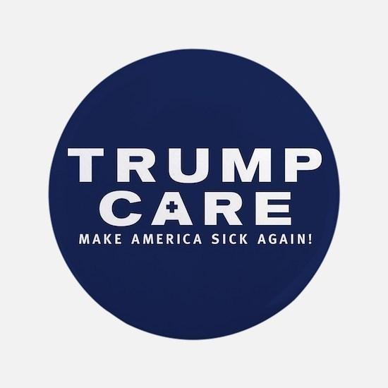 TrumpCare Make America Sick Again Button