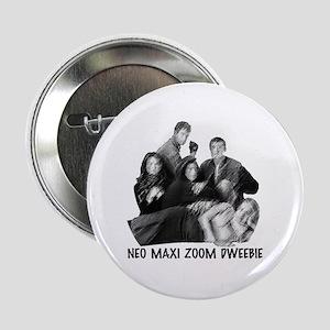 "Neo Maxi Zoom Dweebie 2.25"" Button"