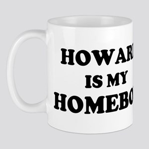 Howard Is My Homeboy Mug