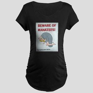 """""""BEWARE OF MANATEE"""" Maternity Dark T-Shirt"""