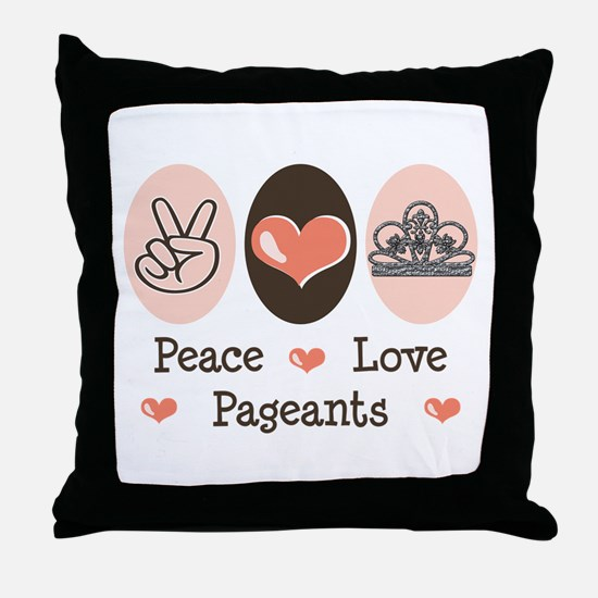 Peace Love Pageant Throw Pillow