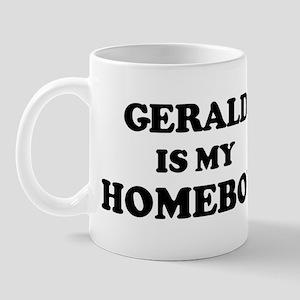 Gerald Is My Homeboy Mug