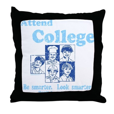 Attend College Throw Pillow