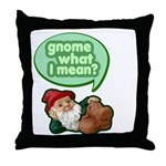 Gnome What I Mean Throw Pillow