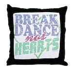 Break Dance not Hearts Throw Pillow