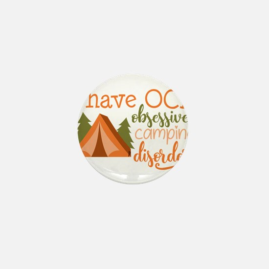 I have OCD obsessive camping disorder! Mini Button