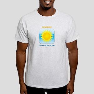 No app for Sunshine Light T-Shirt