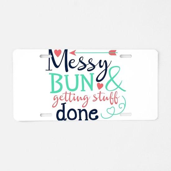 Messy bun amp; getting stuff done Aluminum License