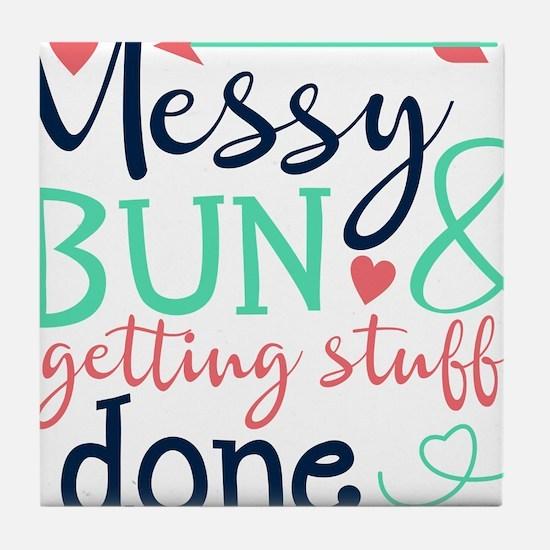 Messy bun amp; getting stuff done Tile Coaster