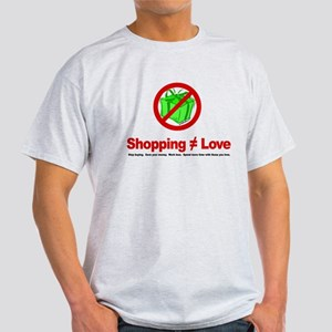 Shopping (does not equal) Love - Light T-Shirt