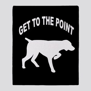 GET TO THE POINT Throw Blanket