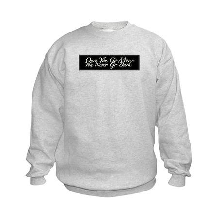 Once You Go Mac Kids Sweatshirt