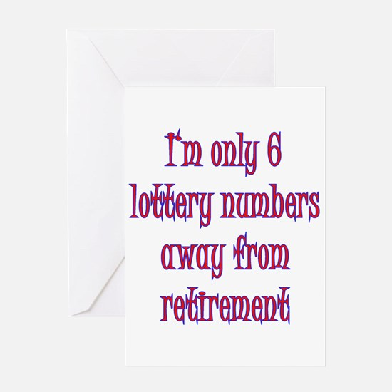 Only 6 Lottery numbers away Greeting Card