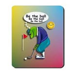 Be the Ball Mousepad
