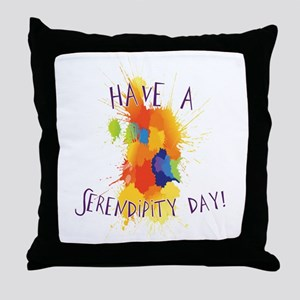 Have a Serendipity Day Throw Pillow