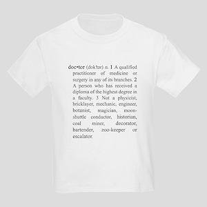 I'm a Doctor, Not A... Kids Light T-Shirt