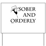 Sober and Orderly Yard Sign